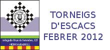 Torneigs d'Escacs Febrer 2012